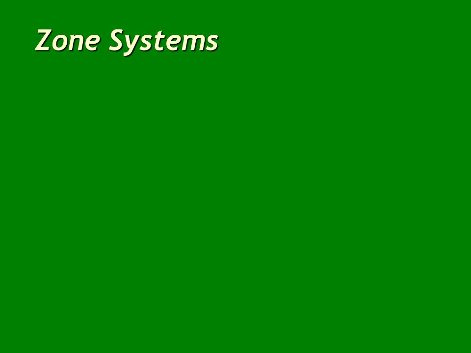Zone Systems