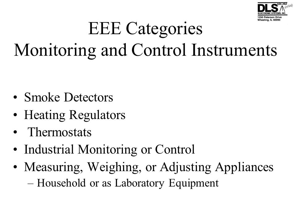 EEE Categories Monitoring and Control Instruments Smoke Detectors Heating Regulators Thermostats Industrial Monitoring or Control Measuring, Weighing,
