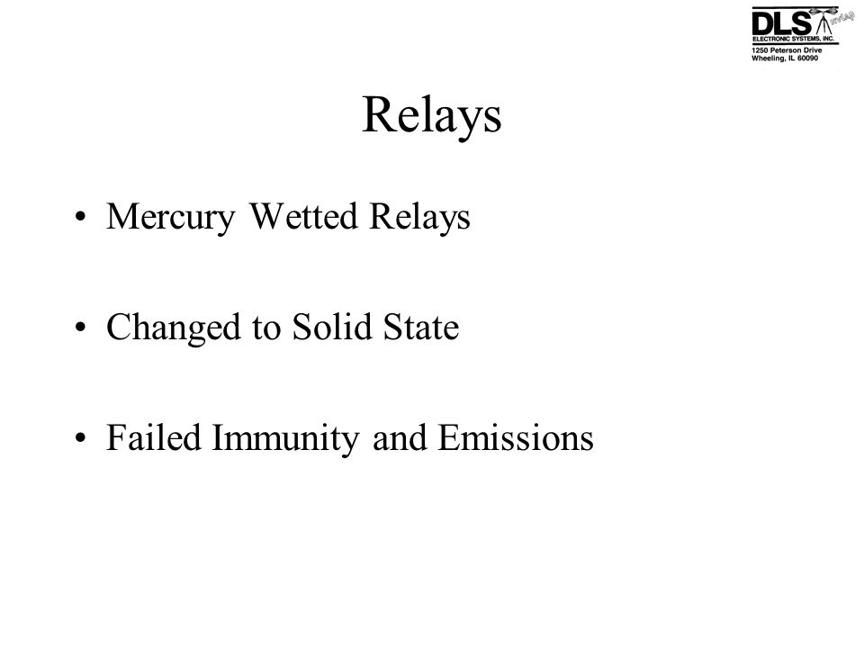 Relays Mercury Wetted Relays Changed to Solid State Failed Immunity and Emissions