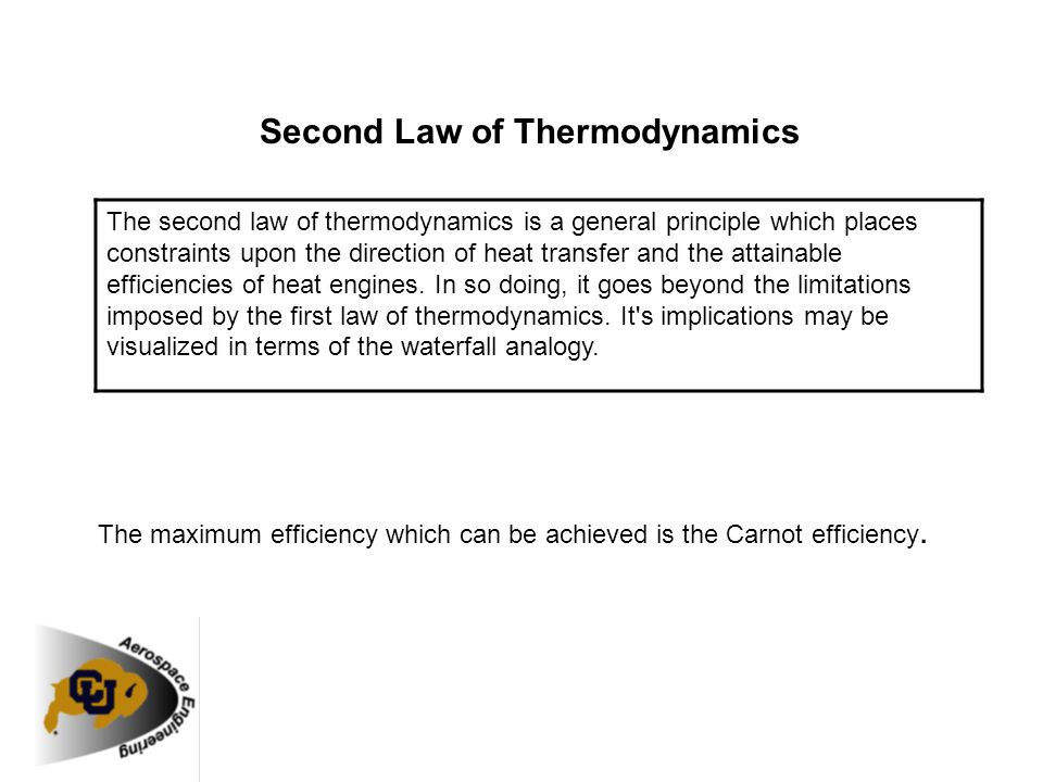 Second Law of Thermodynamics The second law of thermodynamics is a general principle which places constraints upon the direction of heat transfer and