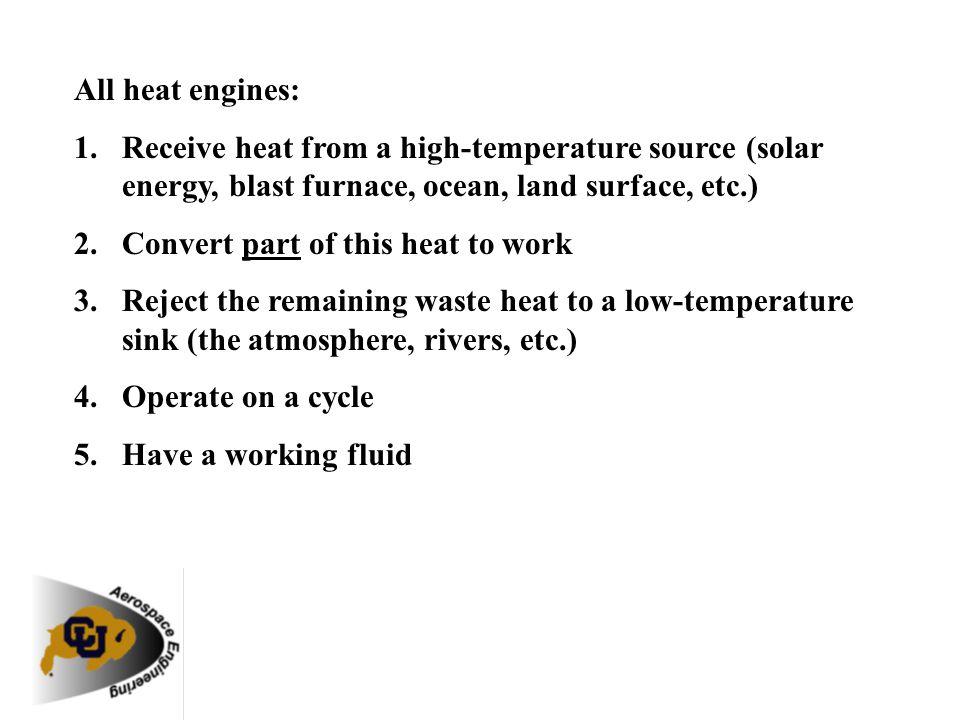 boiler condenser pump turbine Qin Qout Compress to boiler pressure Wout Wnet = Wout - Win = Qin - Qout Heat Engine Components