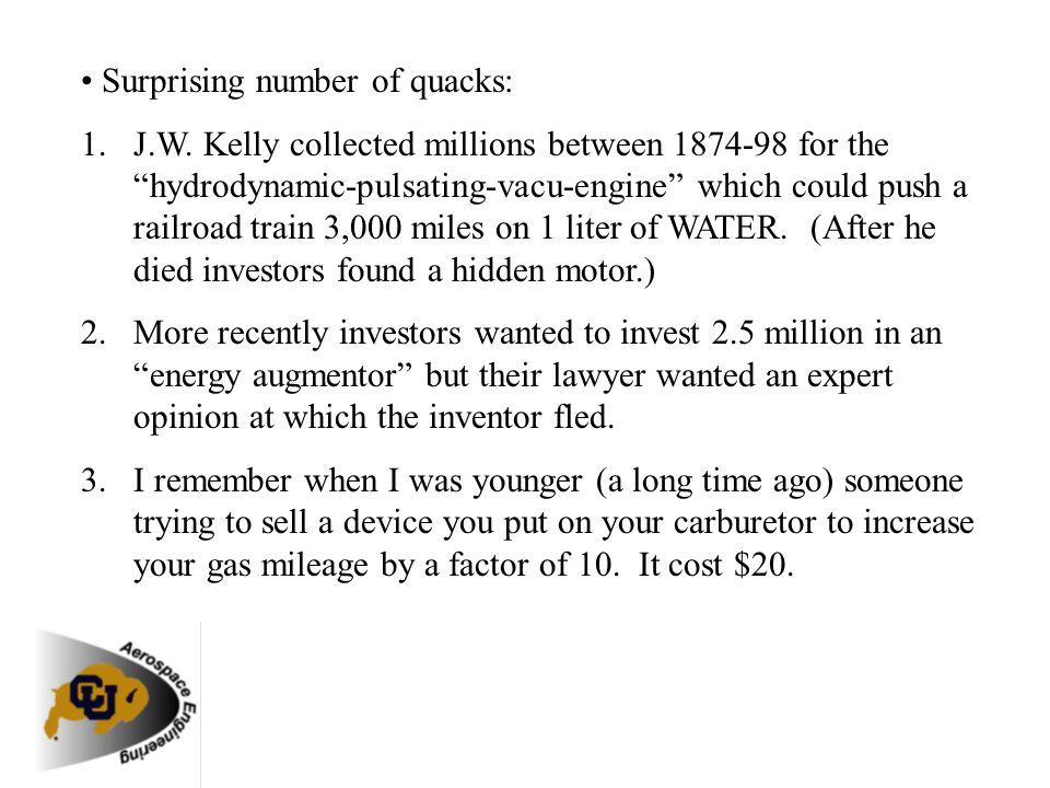 Surprising number of quacks: 1.J.W. Kelly collected millions between 1874-98 for the hydrodynamic-pulsating-vacu-engine which could push a railroad tr