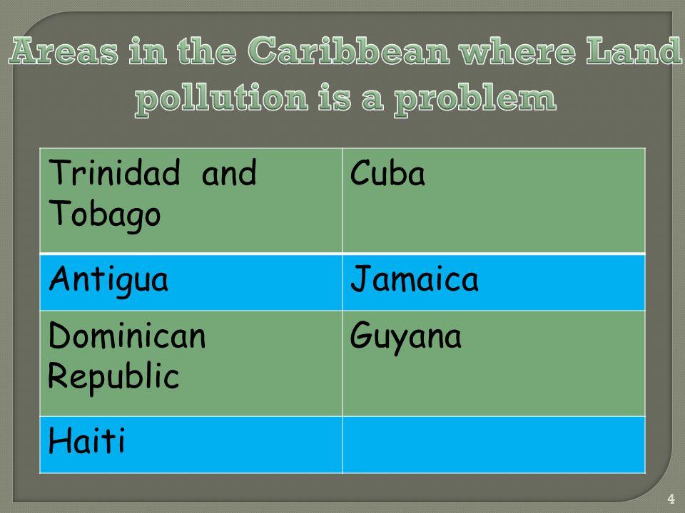 Trinidad and Tobago Cuba AntiguaJamaica Dominican Republic Guyana Haiti 4