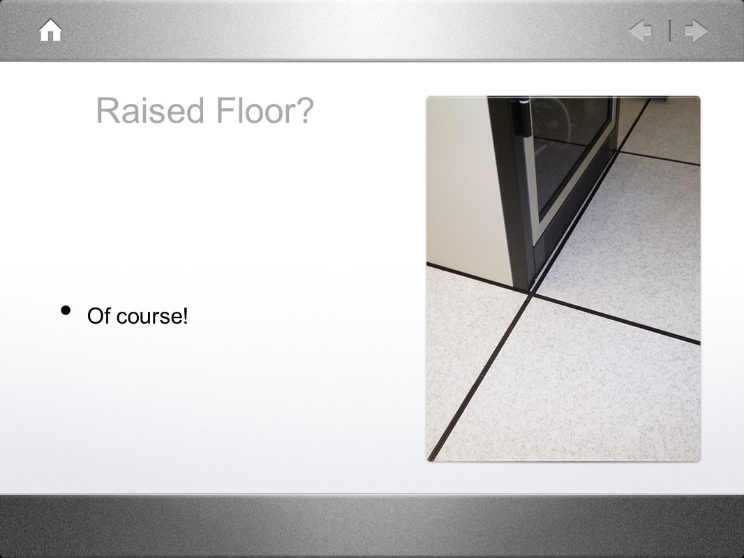 Raised Floor? Of course!