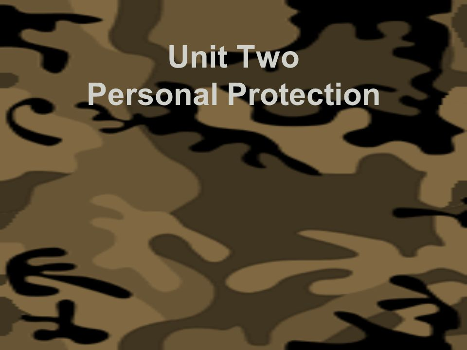 Unit Two Personal Protection