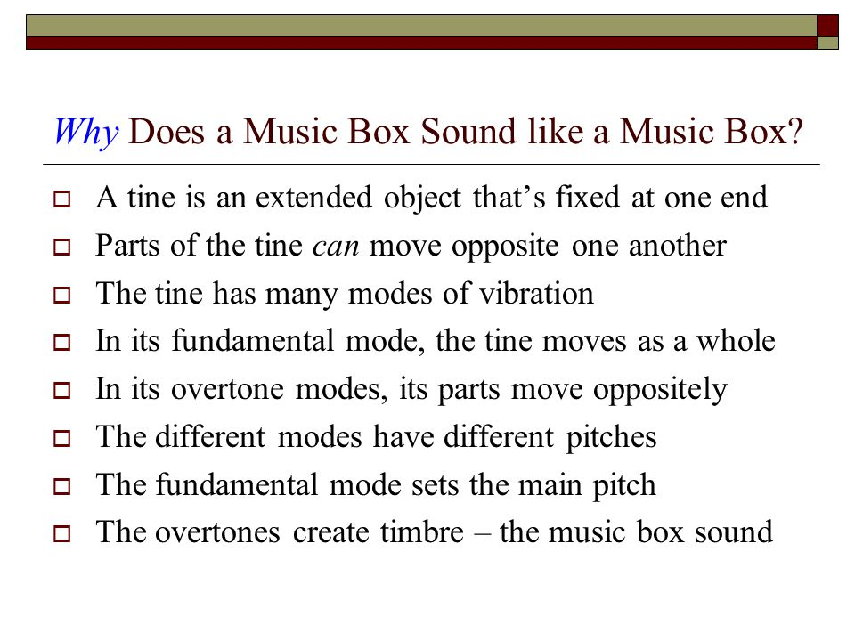 Why Does a Music Box Sound like a Music Box.