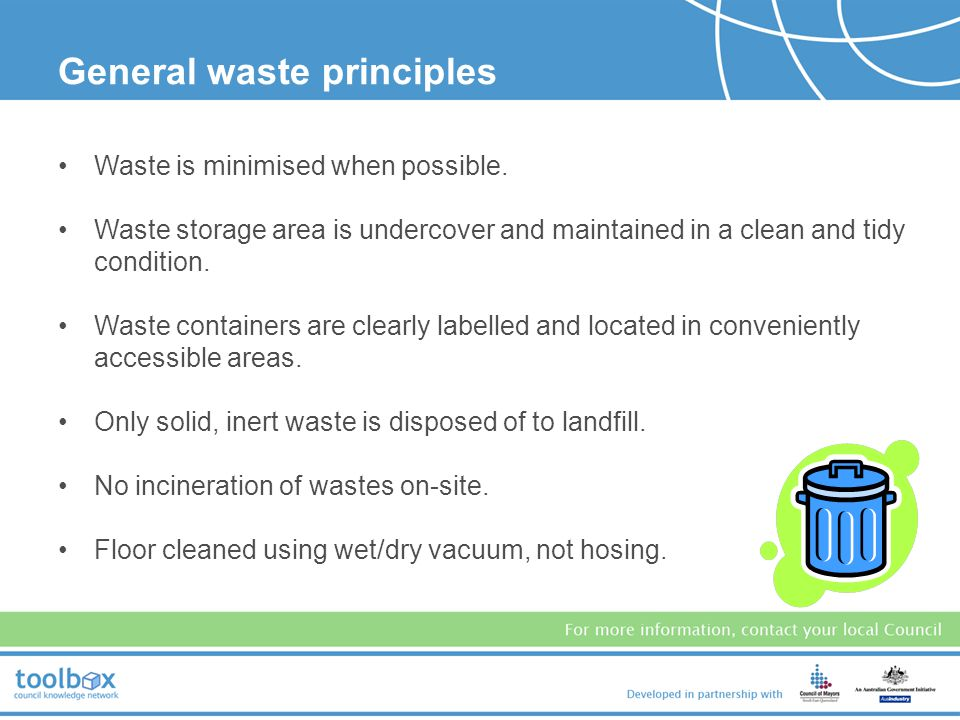 Wherever possible, waste should be processed and recycled, especially: wastewater process water (eg from wet rub down of vehicles) waste glycol (coola
