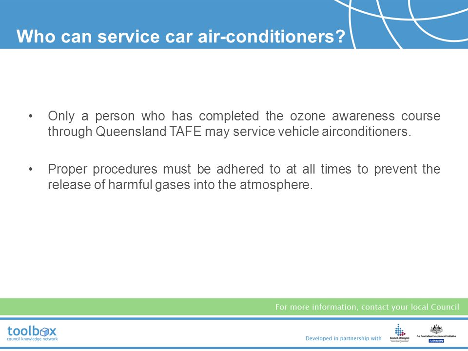 The servicing of car airconditioners represents a risk of damage to the environment in the form of ozone-depleting emissions.