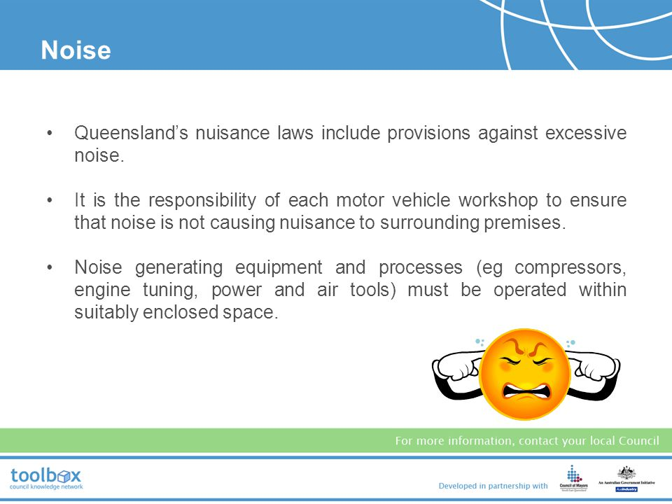 The following emissions have potential to cause nuisance to the occupants of neighbouring areas and need to be controlled appropriately: noise dust and particulate matter odours light.