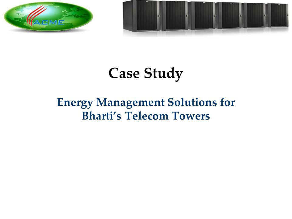 6 6 Case Study Energy Management Solutions for Bhartis Telecom Towers