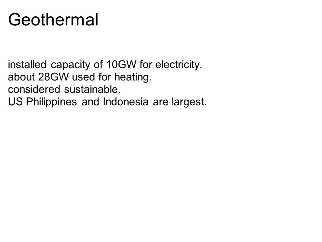 Geothermal installed capacity of 10GW for electricity.