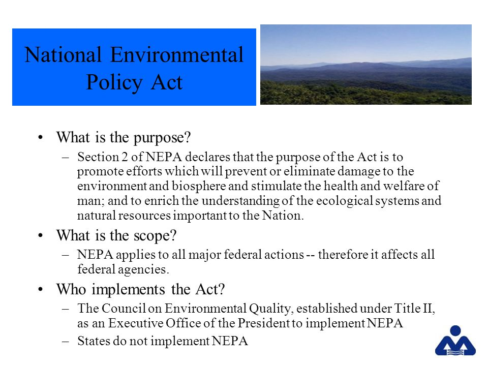 National Environmental Policy Act What is the purpose.