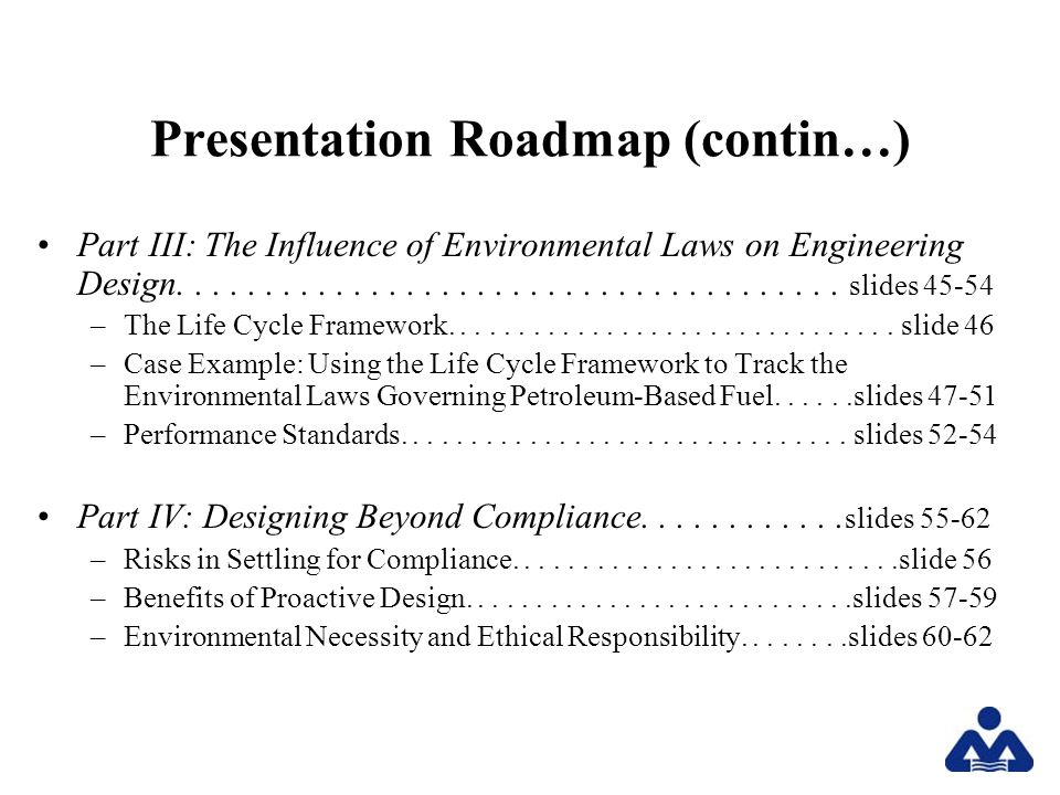 Presentation Roadmap (contin…) Part III: The Influence of Environmental Laws on Engineering Design......................................