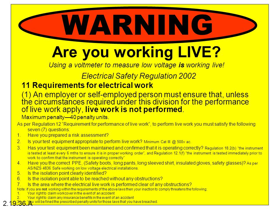 Electrical Safety Regulation 2002 Part 2 Electrical work 15 Certificate of testing and safety This section applies if a licensed electrical contractor performs electrical work that must be tested under this division.