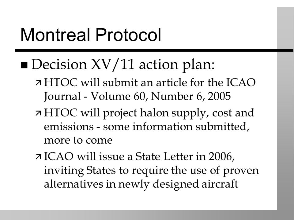 Montreal Protocol Decision XV/11 action plan: HTOC will submit an article for the ICAO Journal - Volume 60, Number 6, 2005 HTOC will project halon sup