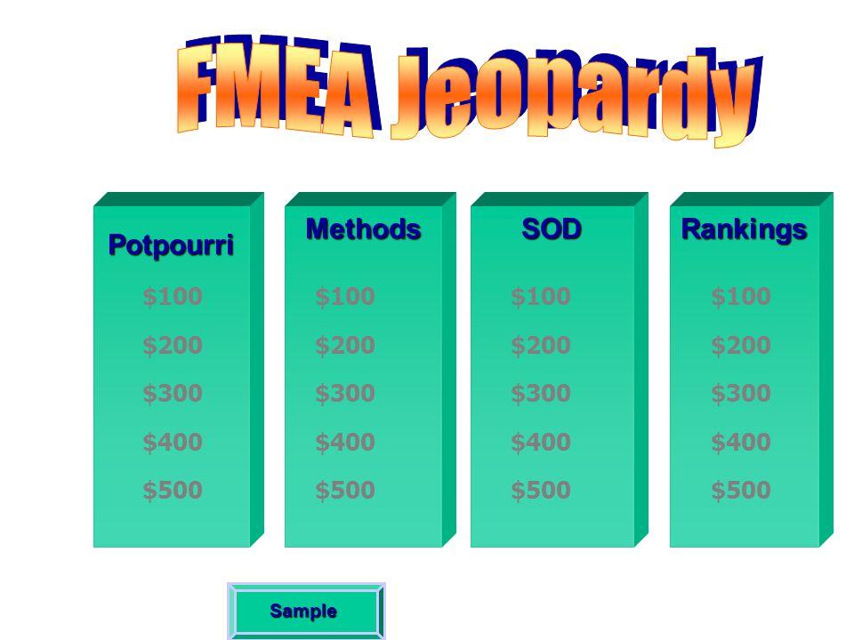 PotpourriMethodsRankingsSOD $200 $300 $400 $500 $100 $200 $300 $400 $500 $100 $200 $300 $400 $500 $100 $200 $300 $400 $500 $100 Sample