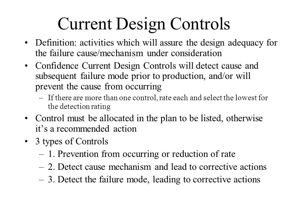 Current Design Controls Definition: activities which will assure the design adequacy for the failure cause/mechanism under consideration Confidence Cu