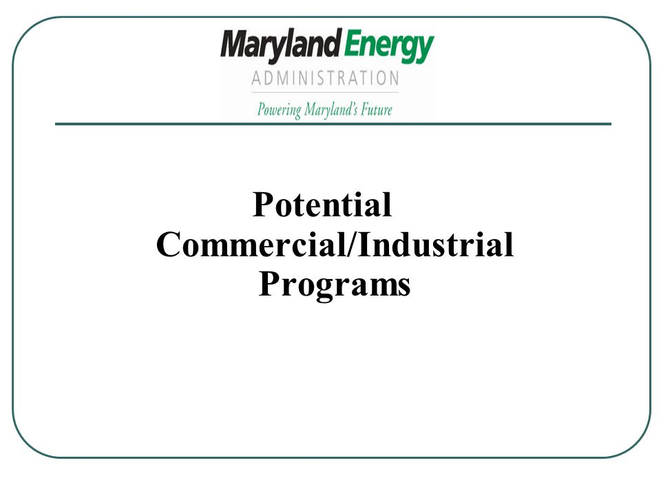 Potential Commercial/Industrial Programs