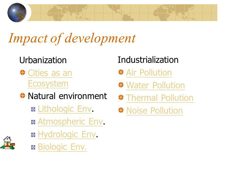 Impact of development on the quality of Environment