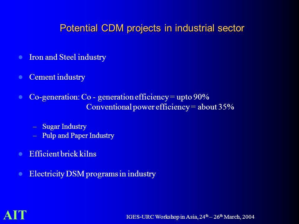 AIT IGES-URC Workshop in Asia, 24 th – 26 th March, 2004 Potential CDM projects in industrial sector Iron and Steel industry Cement industry Co-genera