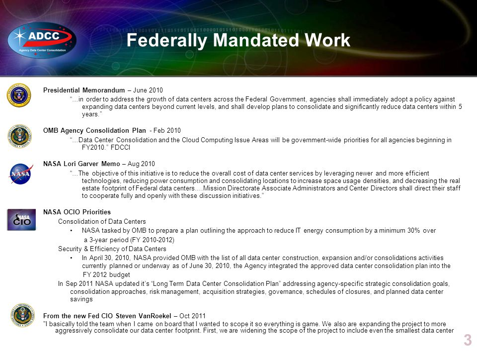 Federally Mandated Work Presidential Memorandum – June 2010 …in order to address the growth of data centers across the Federal Government, agencies sh