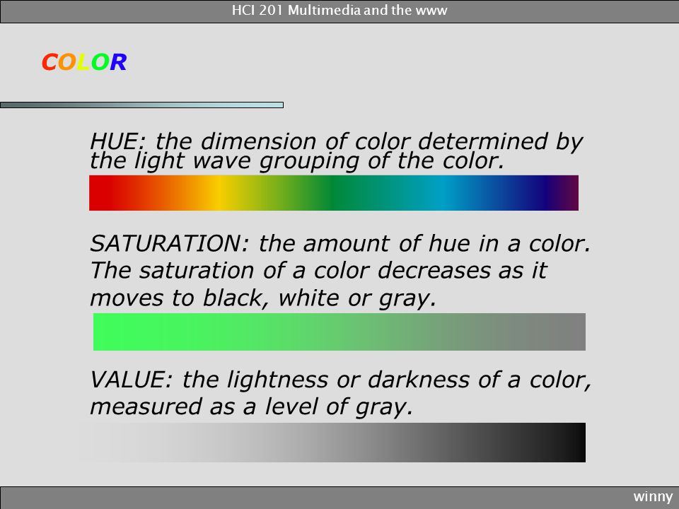 VALUE: the lightness or darkness of a color, measured as a level of gray.