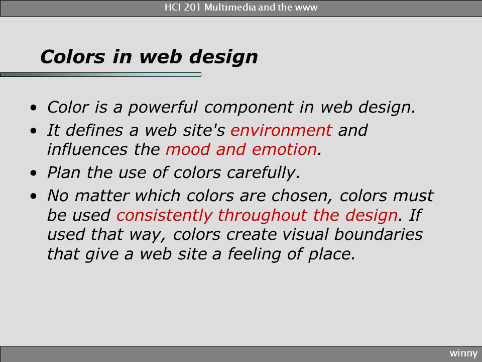 Colors in web design Color is a powerful component in web design.