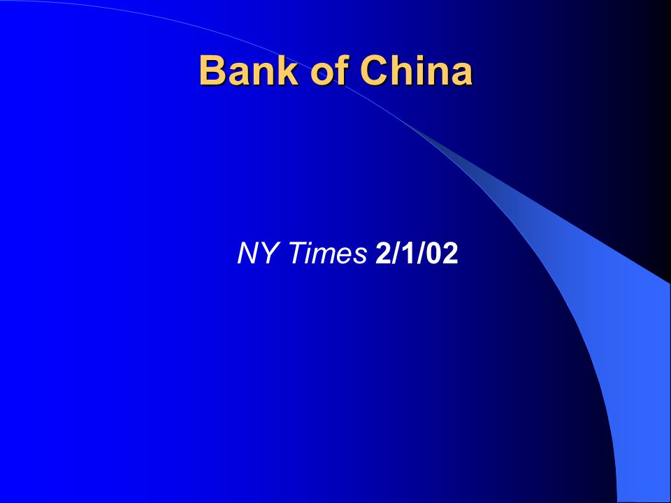 China More Worry Over Loans Bank of China China Construction Bank Industrial & Commercial Bank of China Agriculture Bank of China Preparing to sell minority stakes to offset bad loans Bank of China furthest along – expects to sell stock in HK and NY this year