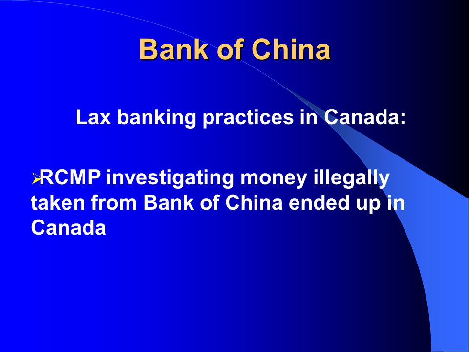 Bank of China Lax banking practices in US: Preferential treatment of certain customers: fraudulent LCs, pledged assets sold $20 mio fine for similar practices in US