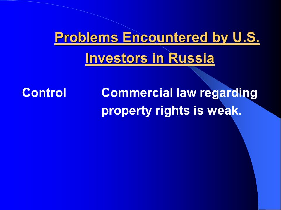 Problems Encountered by U.S. Investors in Russia Problems Encountered by U.S.