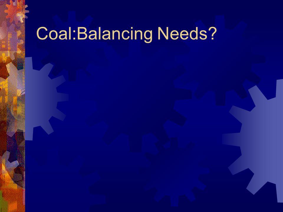 Coal:Balancing Needs?