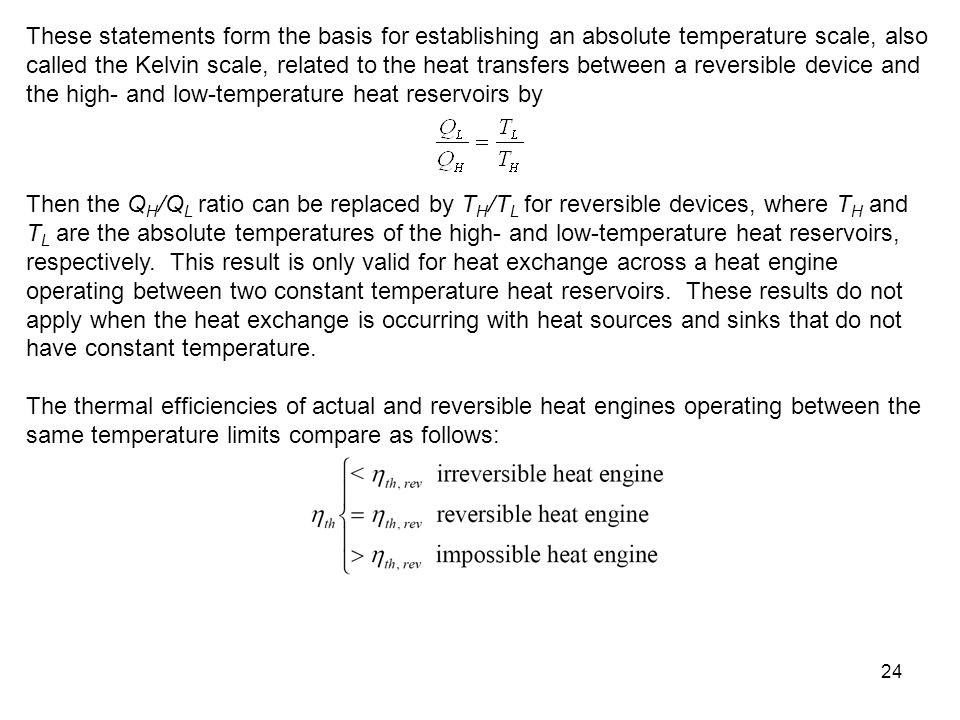 24 These statements form the basis for establishing an absolute temperature scale, also called the Kelvin scale, related to the heat transfers between