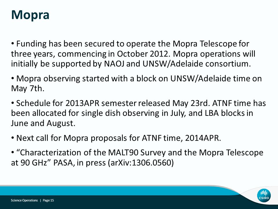 Funding has been secured to operate the Mopra Telescope for three years, commencing in October 2012.
