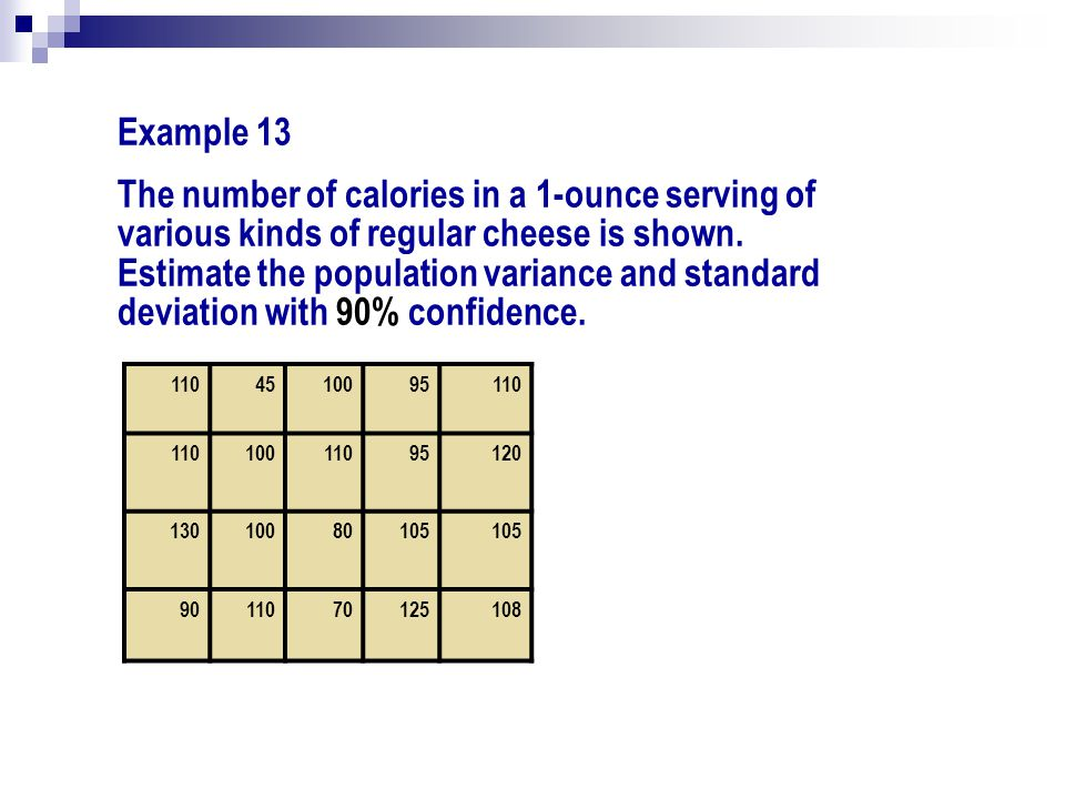 Example 13 The number of calories in a 1-ounce serving of various kinds of regular cheese is shown. Estimate the population variance and standard devi