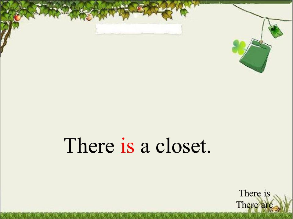 There is There are There are four closets.