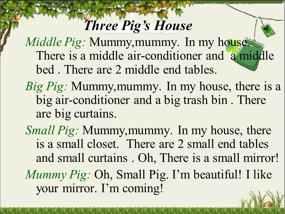 Mummy Pig wants to visit her daughters house, which house does she want to go.