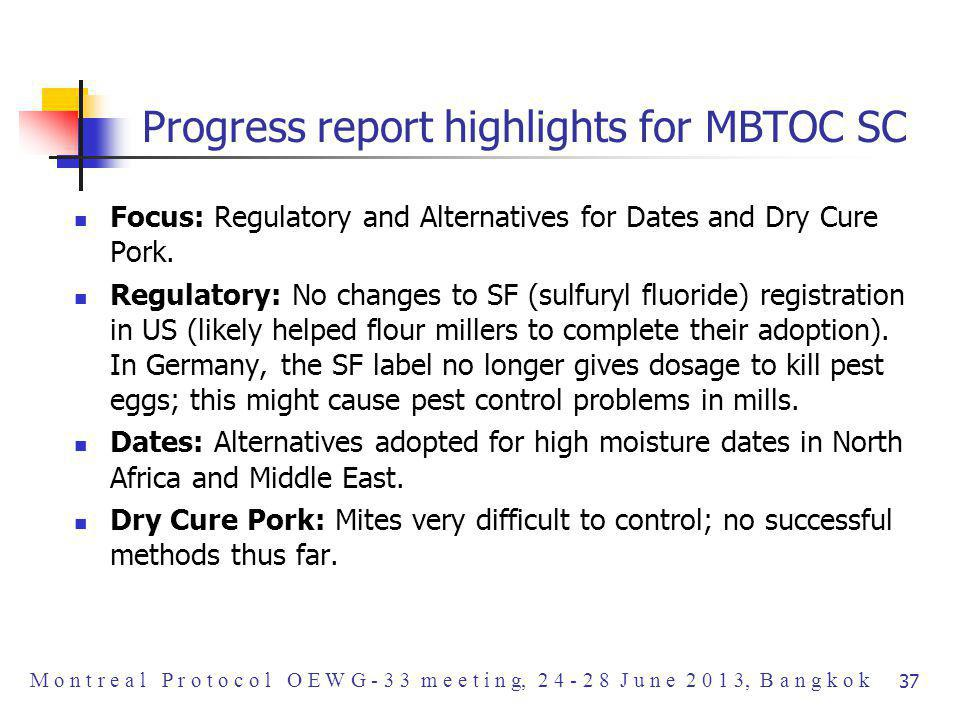Progress report highlights for MBTOC SC Focus: Regulatory and Alternatives for Dates and Dry Cure Pork.