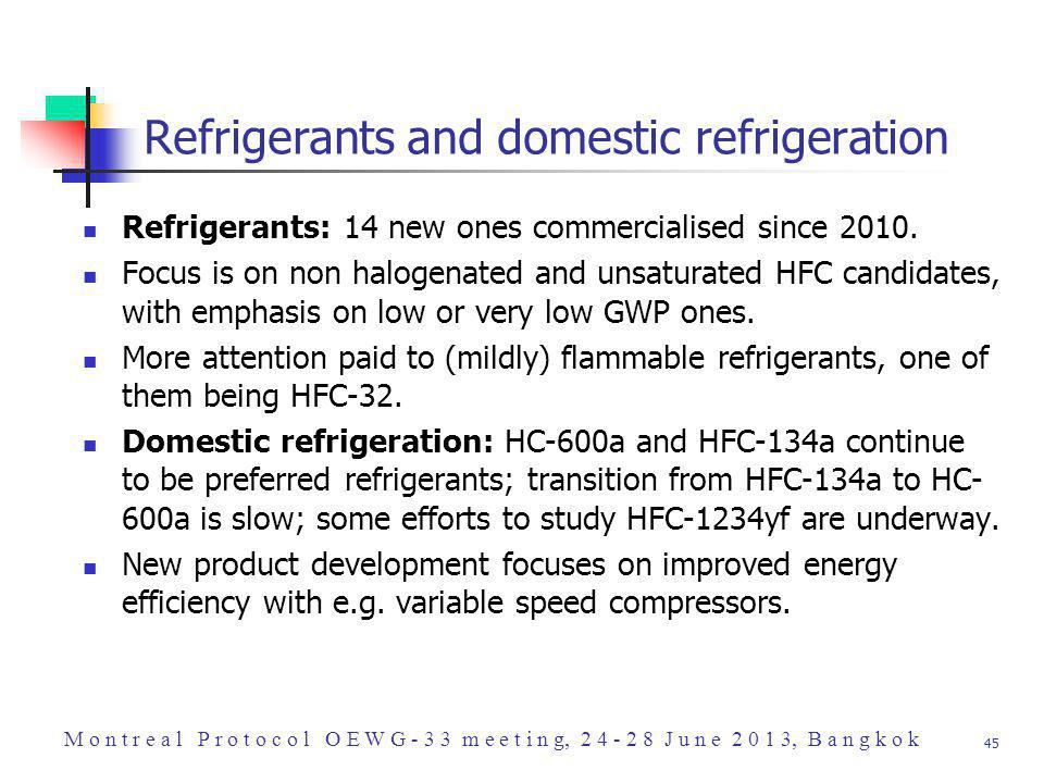 45 Refrigerants and domestic refrigeration Refrigerants: 14 new ones commercialised since 2010.