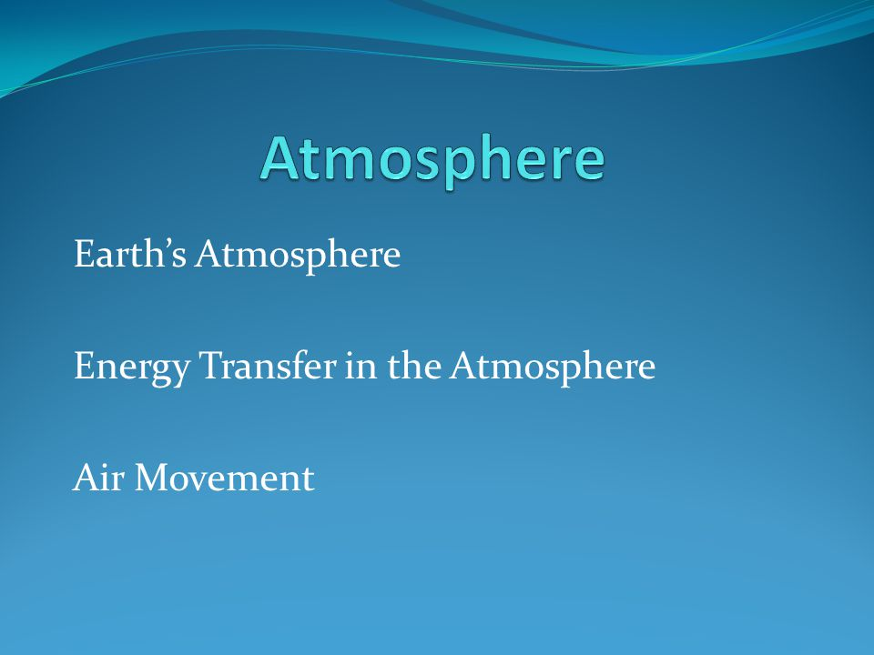 Earths Atmosphere Atmosphere is a thin layer of air that forms a protective covering around the planet Importance of the Atmosphere: Buffer between space and the solid earth Atmosphere maintain balance between amount of heat absorbed from the sun and the amount of heat that escapes back into space