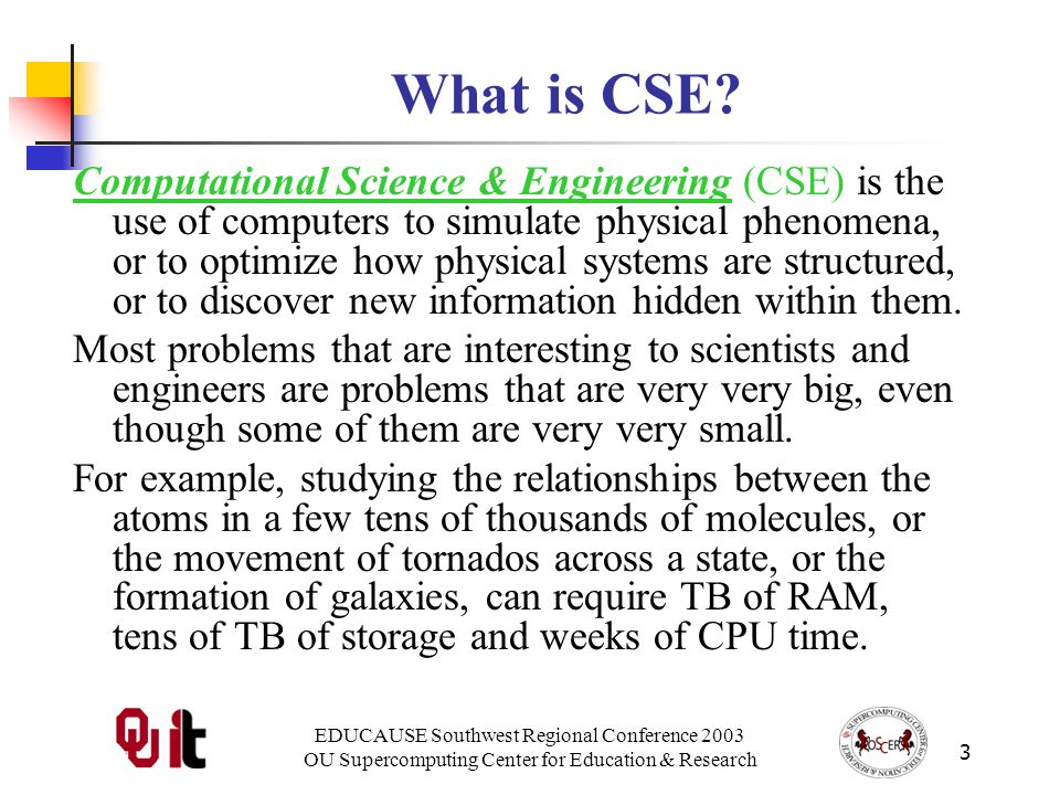 EDUCAUSE Southwest Regional Conference 2003 OU Supercomputing Center for Education & Research 3 What is CSE.