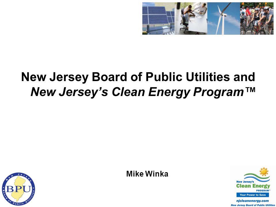 New Jersey Board of Public Utilities and New Jerseys Clean Energy Program Mike Winka