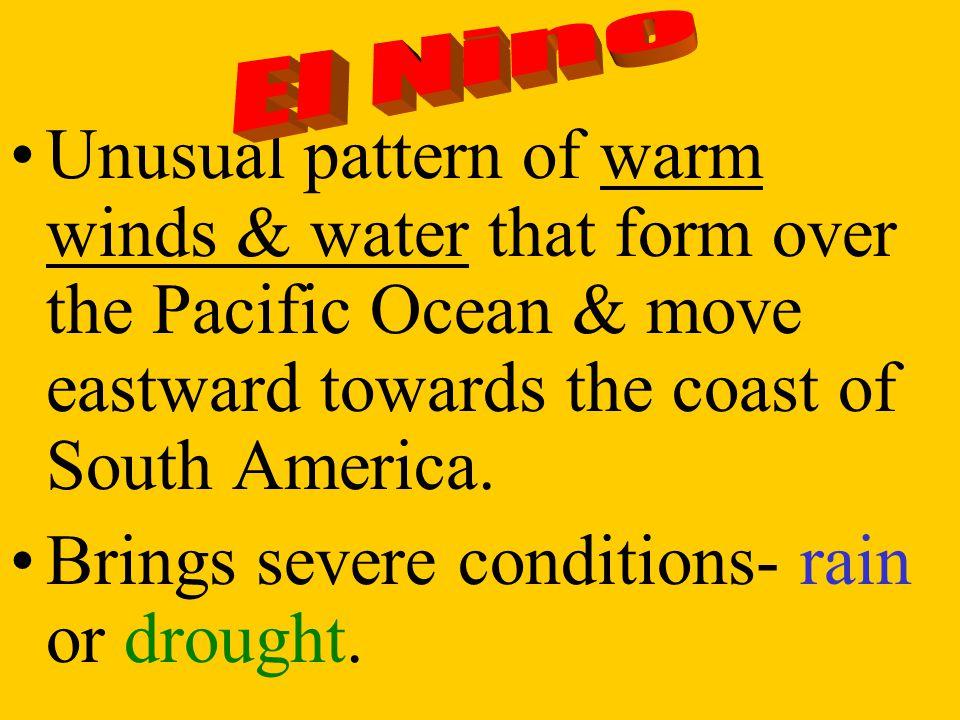 1. Ocean Currents- El Nino, La Nina 2. Global Warming 3. Ozone Depletion
