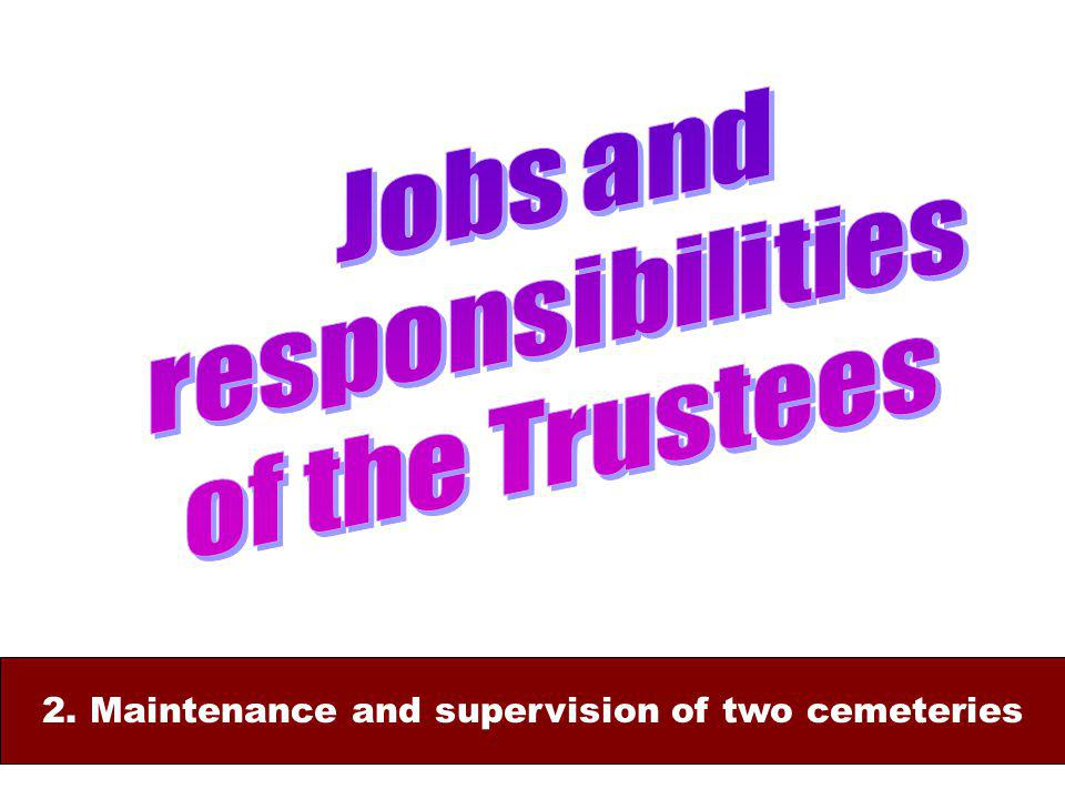 2. Maintenance and supervision of two cemeteries