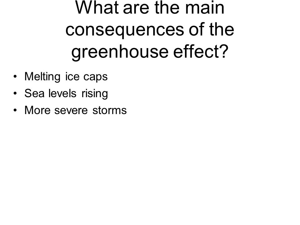 What are the main consequences of the greenhouse effect.