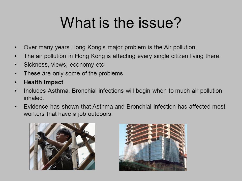 What is the issue. Over many years Hong Kongs major problem is the Air pollution.