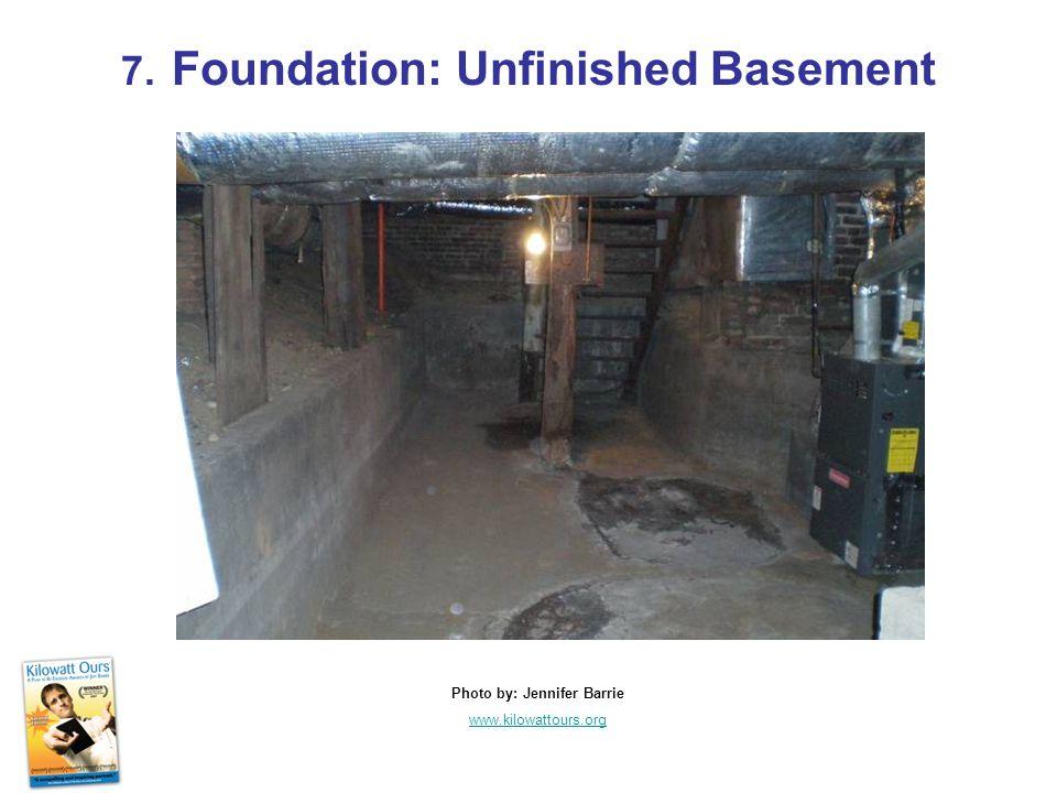 7. Foundation: Unfinished Basement Photo by: Jennifer Barrie www.kilowattours.org