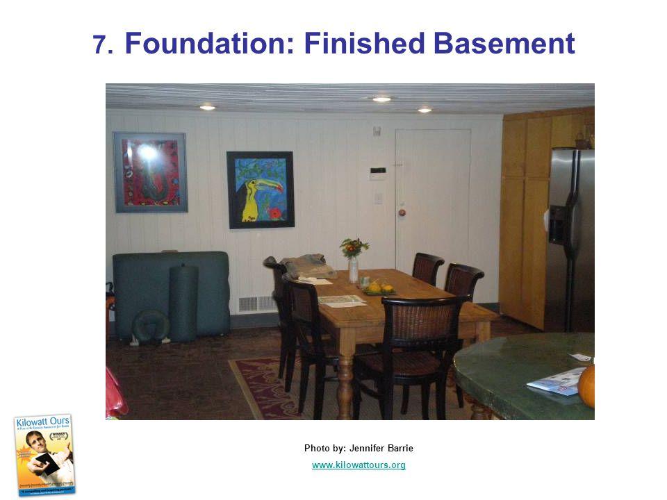 7. Foundation: Finished Basement Photo by: Jennifer Barrie www.kilowattours.org