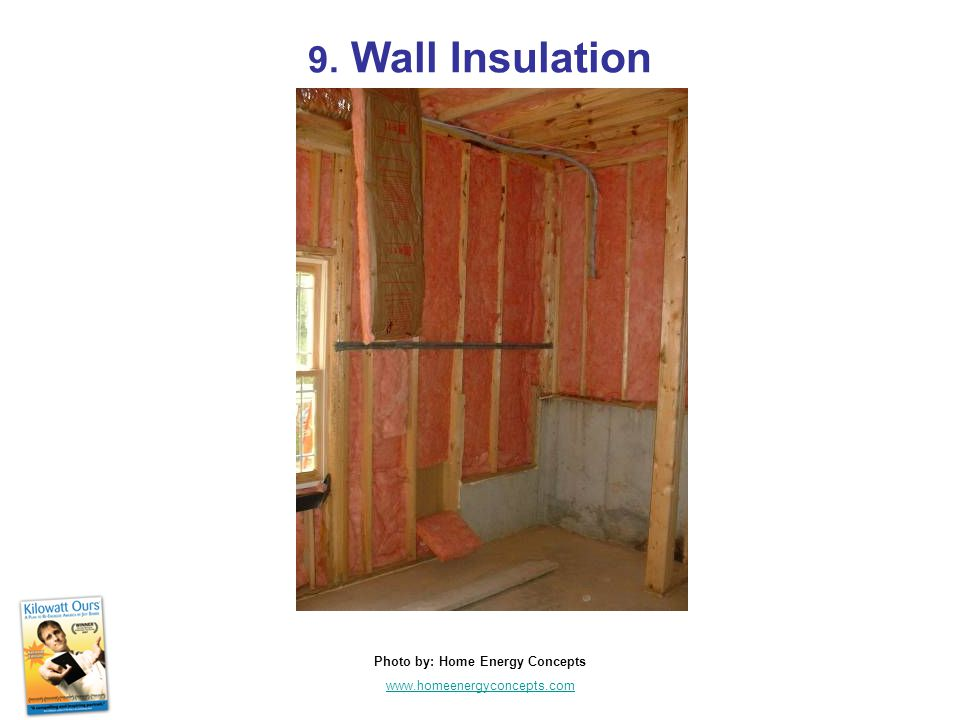 9. Wall Insulation Photo by: Home Energy Concepts www.homeenergyconcepts.com