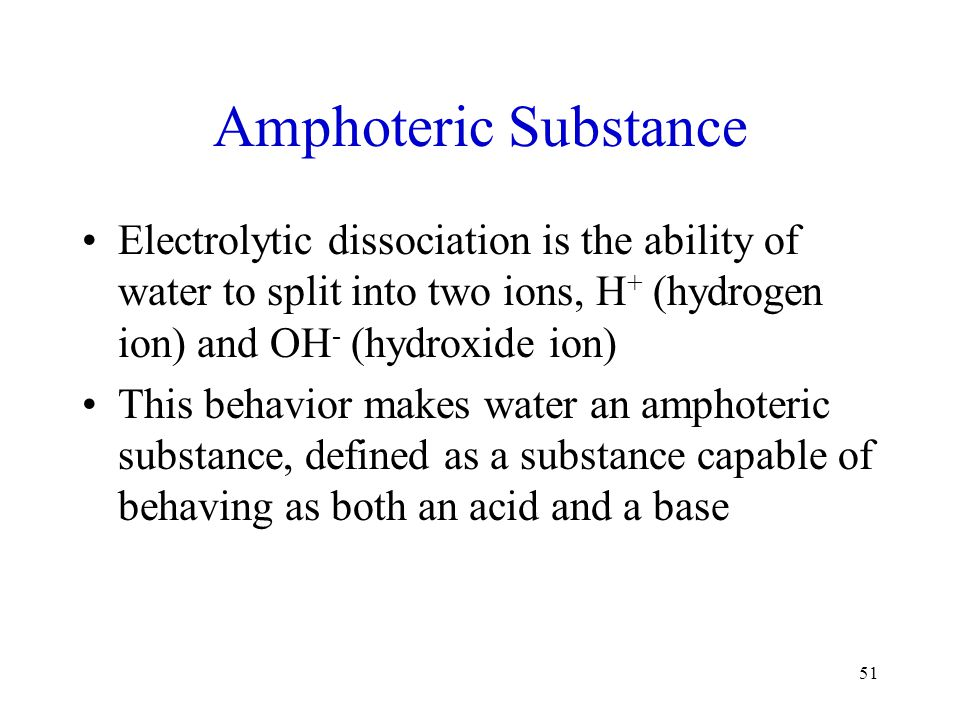 Amphoteric Substance Electrolytic dissociation is the ability of water to split into two ions, H + (hydrogen ion) and OH - (hydroxide ion) This behavi