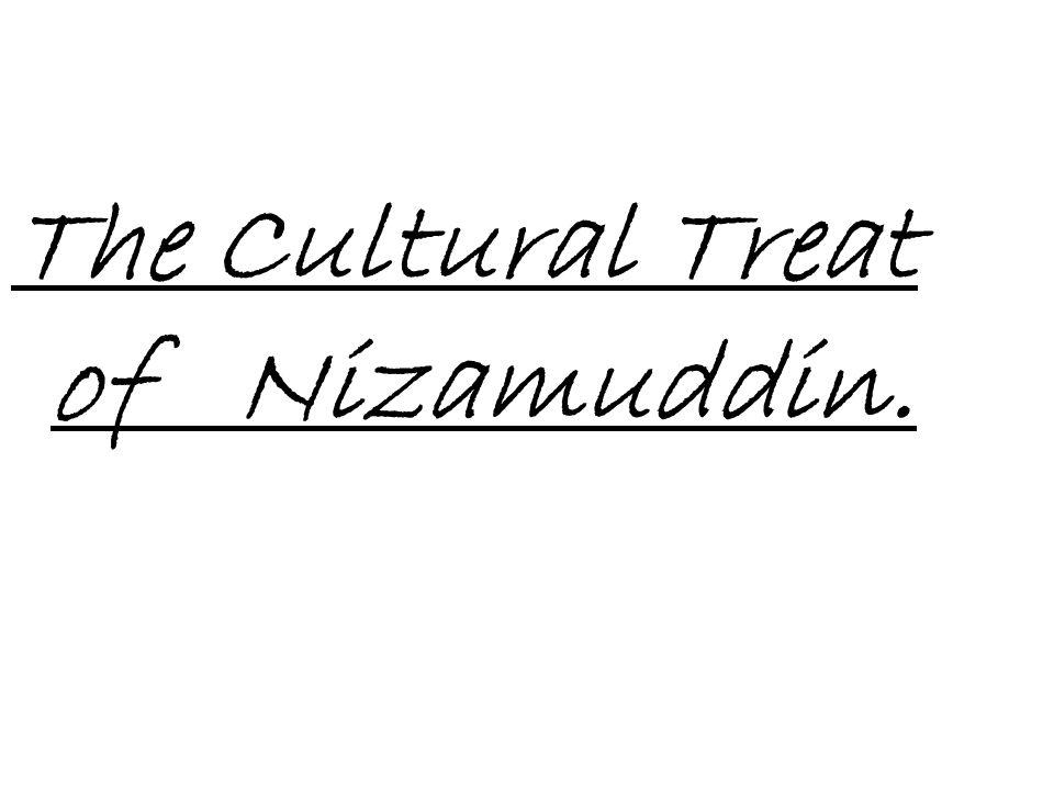 The Cultural Treat of Nizamuddin.